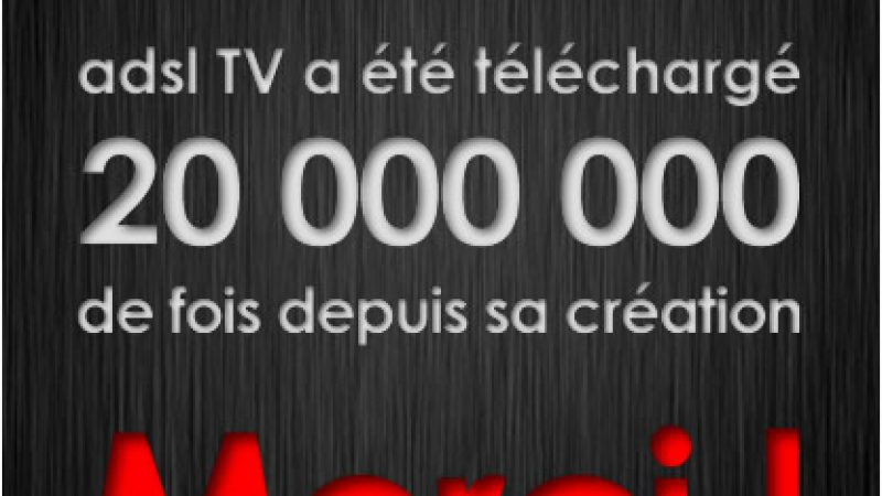 ADSL TV fête ses 20 millions de téléchargements !