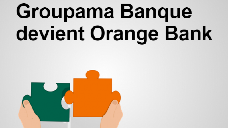 Orange devient un établissement financier avec Orange Bank et Groupama Banque change de nom