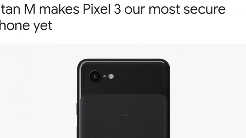 Le Pixel 3 bénéficie d'une toute nouvelle puce de sécurité Titan M et Google en est très fier
