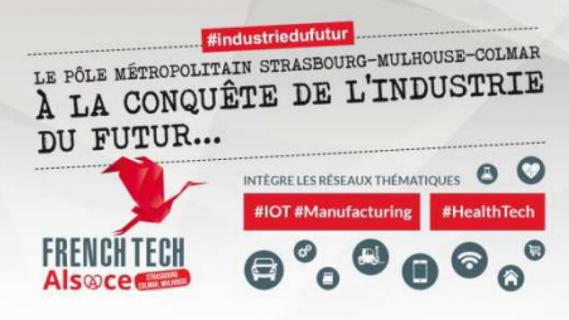 Industrie du futur : la French Tech Alsace intègre 2 réseaux thématiques French Tech