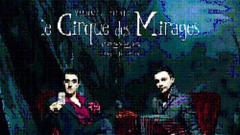 [Spectacle] Le Cirque des Mirages – Dans les Arcanes du Temps
