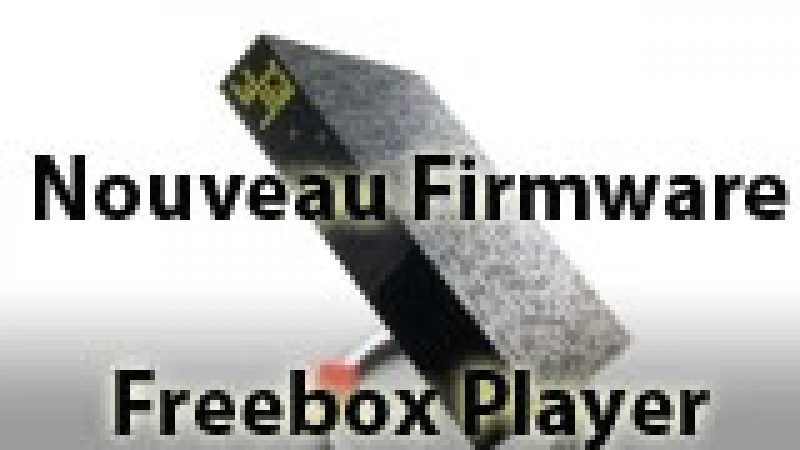 Nouveau firmware Freebox Player : 1.1.6