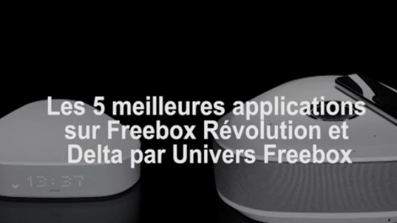 Vidéo : Les 5 applications gratuites et indispensables disponibles sur Freebox Révolution et Freebox Delta
