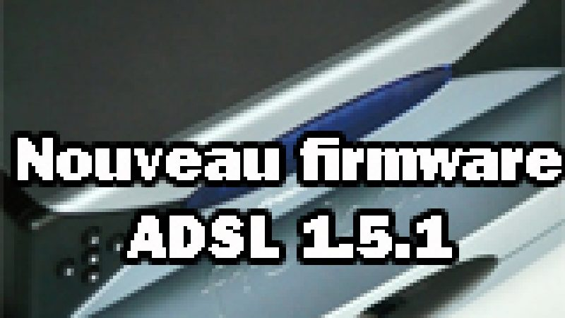 Nouveau Firmware pour les Freebox ADSL : 1.5.1