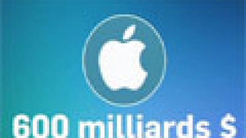 Zapping : Apple vaut 600 milliards de dollars…