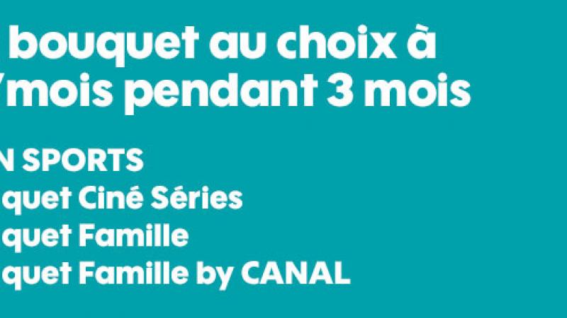 Les bouquets TV, y compris beIN Sports, sont à 1€/mois au choix, chez Orange et Sosh