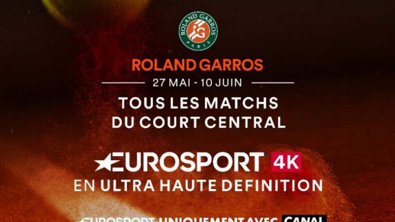 Canal lance Eurosport 4K dans ses offres, à l'occasion de Roland Garros