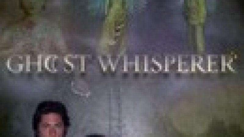 """TF1 diffuse la saison suivante de  """"Ghost Whisperer"""""""