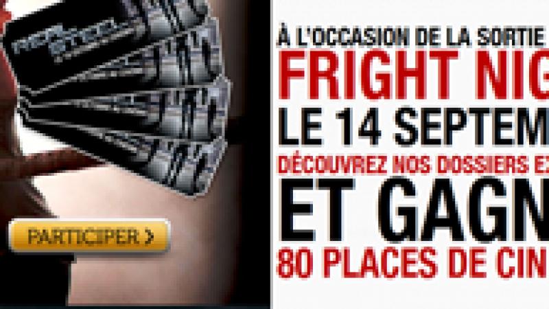 Jeux Concours Free : Gagnez des places de cinéma pour Fright Night et Real Steel