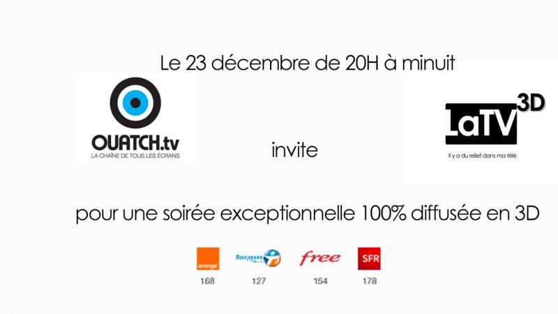 Vivez une soirée 3D le 23 décembre sur votre Freebox, avec Ouatch.TV et LaTV3D