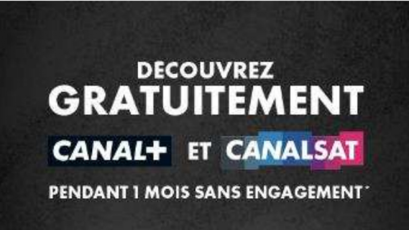 Encore 15 jours pour bénéficier gratuitement et sans engagement de toutes les chaînes Canal+ et Canalsat