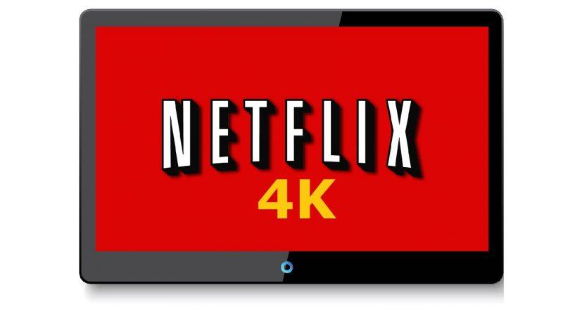 Netflix annonce 600 heures de programmes en 4K pour cette année