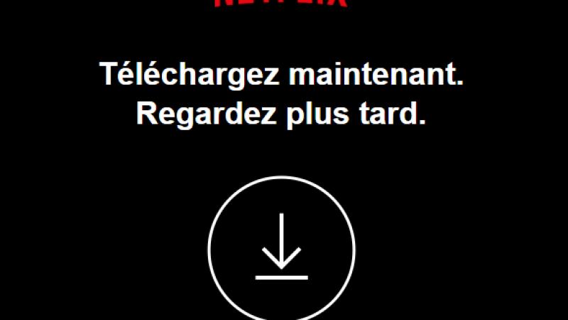 Netflix lance un mode hors ligne