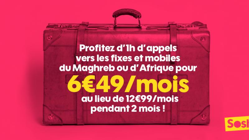 Sosh : une promotion qui pique et tombe à pic sur l'option Afrique/Maghreb