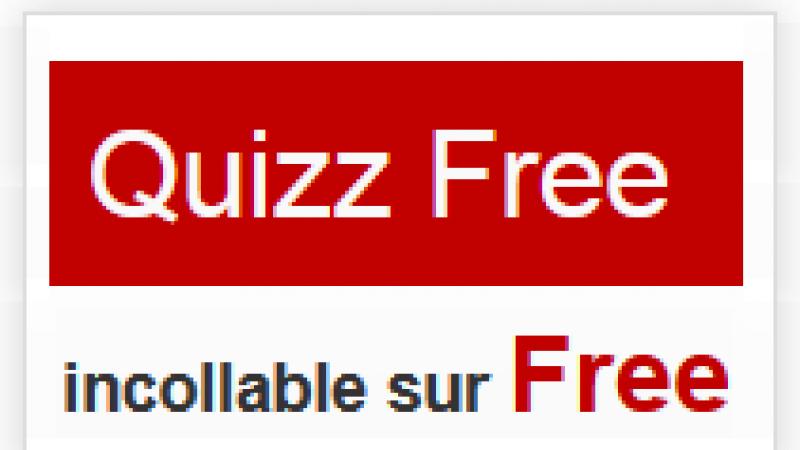 Le « Quizz Free » se termine demain. A vous de jouer !