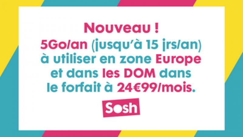Sosh ajoute 5 Go/an en Europe et dans les DOM dans le forfait à 24,99€