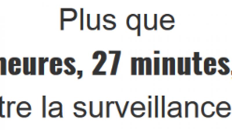 Plus qu'une dizaine de jours pour agir contre la surveillance généralisée