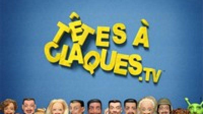 Les Têtes à Claques sur Canal+ [vidéo]