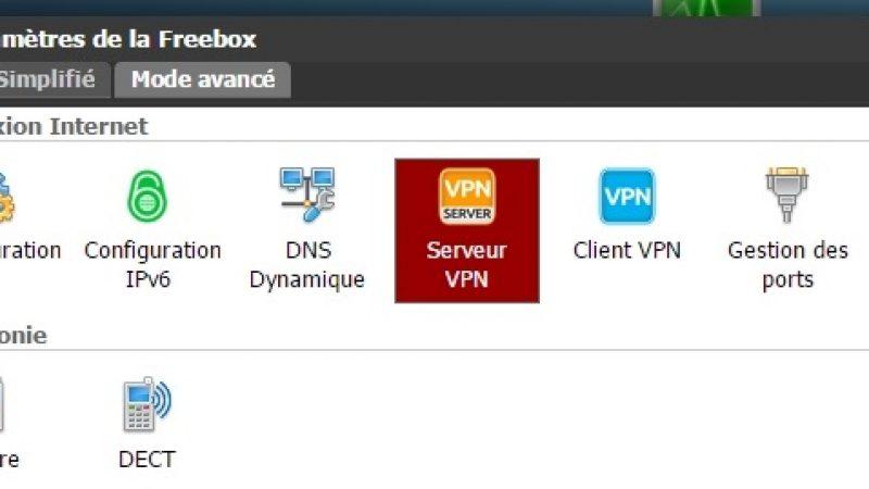 Tuto : Se connecter, grâce au VPN, au réseau local de sa Freebox depuis n'importe où