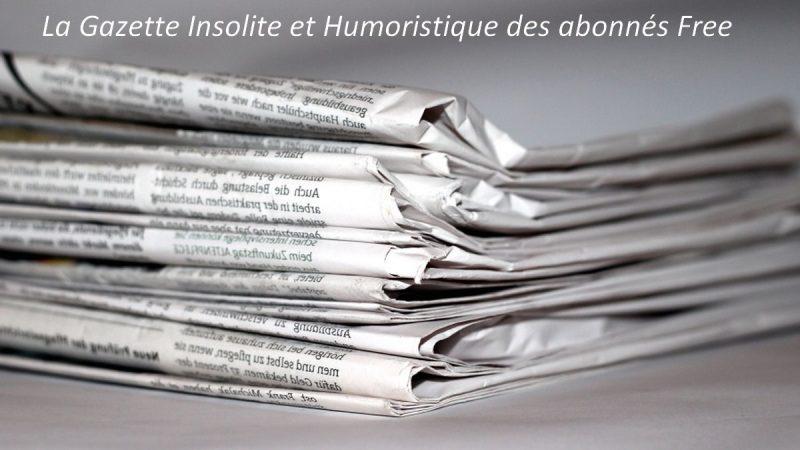 La Gazette Insolite et Humoristique des abonnés Free : ceci n'est pas un mobile