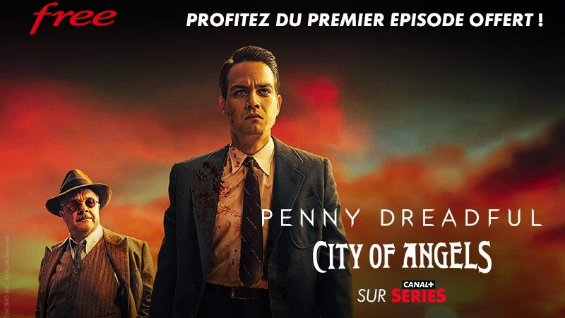 """Canal+ Séries et Free offrent le premier épisode de """"Penny Dreadful : City of Angels"""" aux abonnés Freebox"""